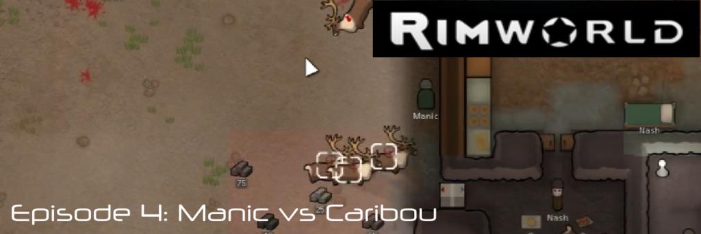 Manic's Rimworld: Episode 4