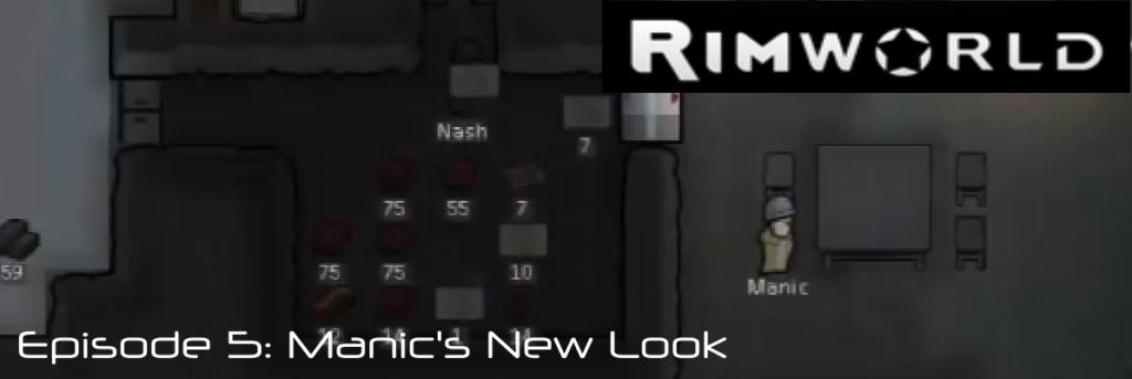 Manic's Rimworld: Episode 5