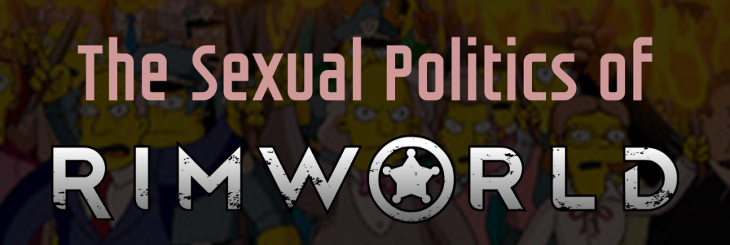 Editorial: The sexual politics of Rimworld (Video)